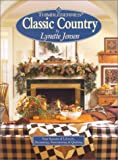 Jensen, Lynette: Thimbleberries Classic Country: Four Seasons of Lifestyle Decorating Entertaining