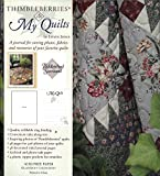 Lynette Jensen: Thimbleberries My Quilts: A Journal for Storing Photos, Fabrics and Memories of Your Favorite Quilts (Thimbleberries)