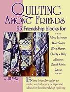 Quilting Among Friends by Jill Reber