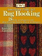 Woolley Fox American Folk Art Rug Hooking by…