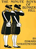 Stratemeyer, Edward: The Minute Boys of Bunker Hill