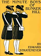 The Minute Boys of Bunker Hill by Edward…