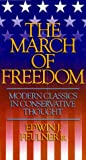 Feulner, Edwin J.: The March of Freedom: Modern Classics in Conservative Thought