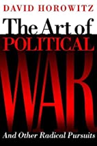 The Art of Political War and Other Radical…