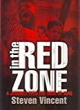 Vincent, Steven: In The Red Zone: A Journey Into The Soul Of Iraq