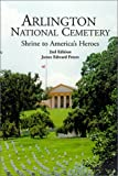 Peters, James E.: Arlington National Cemetery: Shrine to America's Heroes