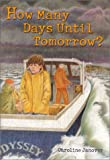 Janover, Caroline: How Many Days Until Tomorrow?