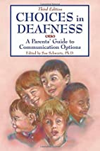 Choices in Deafness: A Parents' Guide to…