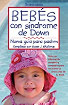 Bebes con sindrome de Down: Nueva Guia para…