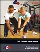 ACE Personal Trainer Manual: The Ultimate…