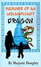Memoirs of an insignificant dragon by…
