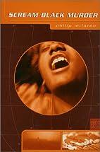 Scream Black Murder by Philip McLaren
