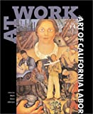 Johnson, Mark Dean: At Work: The Art of California Labor