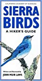 Laws, John Muir: Sierra Birds: A Hiker&#39;s Guide