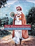 Yogi Ramsuratkumar: Under the Punnai Tree by…