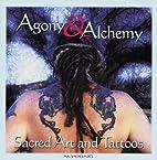 Agony & Alchemy: Sacred Art and Tattoos by…