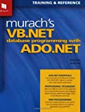 Lowe, Doug: Murach's Vb.Net Database Programming With Ado.Net: Training & Reference