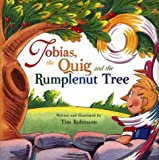 Robinson, Tim: Tobias, the Quig, and the Rumplenut Tree