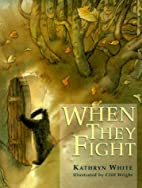 When They Fight by Kathryn White
