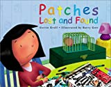 Kroll, Steven: Patches: Lost And Found