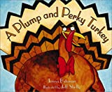 Bateman, Teresa: A Plump and Perky Turkey