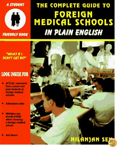The Complete Guide to Foreign Medical Schools (In Plain English Series) (Student Friendly Book)