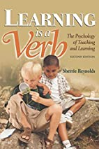 Learning is a Verb : The Psychology of…