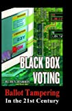 Allen, David: Black Box Voting: Ballot Tampering in the 21st Century