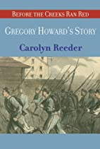 Gregory Howard's Story by Carolyn Reeder