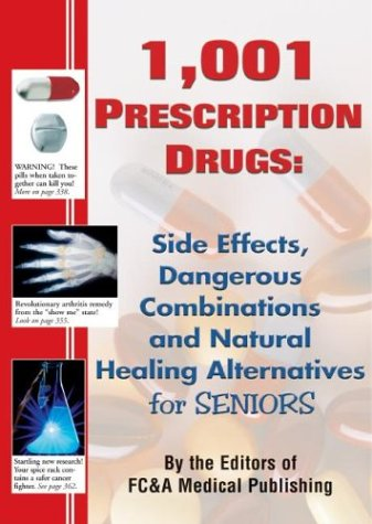 1001-prescription-drugs-side-effects-dangerous-combinations-and-natural-healing-alternatives-for-seniors