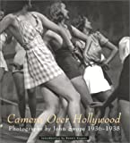 Swope, John: Camera Over Hollywood: Photographs by John Swope 1937-1938