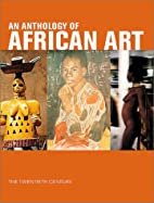 Anthology of African Art: The Twentieth…