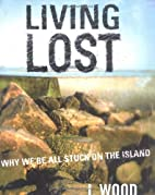 Living Lost: Why We're All Stuck on the…
