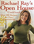 Rachael Ray's Open House Cookbook: Over 200…