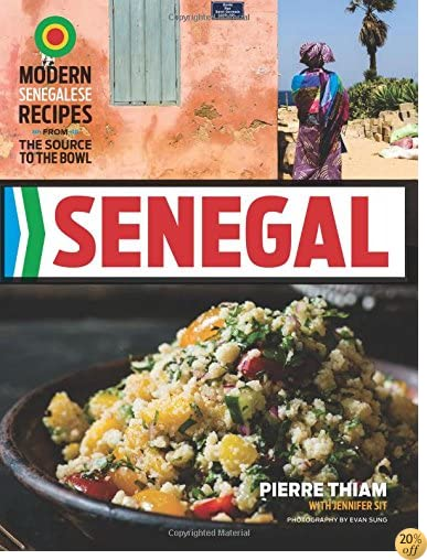 TSenegal: Modern Senegalese Recipes from the Source to the Bowl