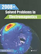 2008 Solved Problems in Electromagnetics…