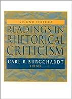 Readings In Rhetorical Criticism by Carl R.…