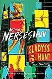 Nersesian, Arthur: Gladyss of the Hunt