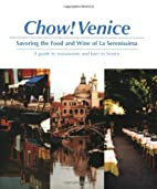 Chow Venice: Savoring the Food and Wine of…