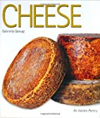 Cheese (An Italian Pantry) by Gabriella…