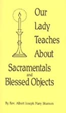Our Lady Teaches About Sacramentals and…