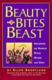 Snortland, Ellen: Beauty Bites Beast: Awakening the Warrior Within Women and Girls