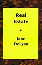 Real Estate by Jane DeLynn