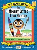 The Mighty Little Lion Hunter (We Both Read)…