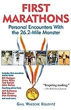 First Marathons by Gail Kislevitz