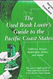 Siegel, David S.: The Used Book Lover's Guide to the Pacific Coast States: California, Oregon, Washington, Alaska and Hawaii