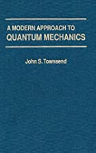 A Modern Approach to Quantum Mechanics by…