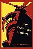 Schumpeter, Joseph A.: Can Capitalism Survive?