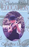 Levison, Catherine: More Charlotte Mason Education: A Homeschooling How-To Manual
