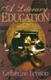 Levison, Catherine: A Literary Education